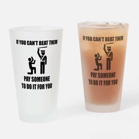 If you can't beat them Drinking Glass