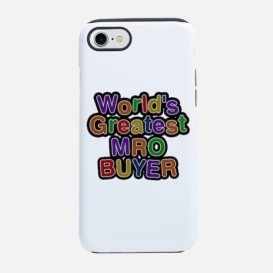 World's Greatest MRO BUYER iPhone 7 Tough Case