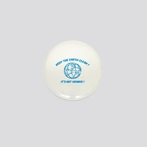 Keep the earth clean ! Mini Button
