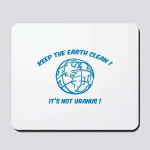 Keep the earth clean ! Mousepad