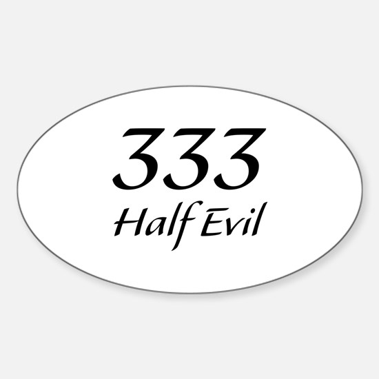 333 Half Evil Sticker (Oval)
