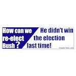 Bush Didn't Win Bumper Sticker