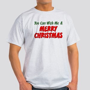 Can Wish Me Merry Christmas Light T-Shirt