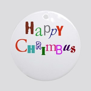 Happy Chrimbus Ornament (Round)