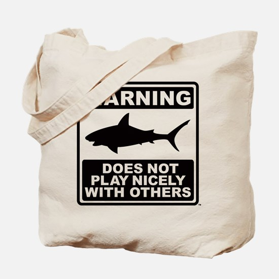 Shark Does Not Play Nicely Tote Bag
