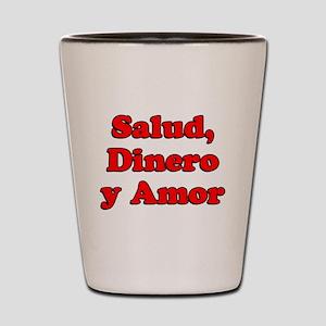 Salud Dinero Y Amor Shot Glass
