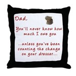 Dad you'll Never Know Throw Pillow