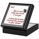 Dad you'll Never Know Keepsake Box