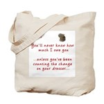 Dad you'll Never Know Tote Bag