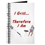 I Grill Therefore I Am... Journal
