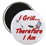 I Grill Therefore I Am... Magnet