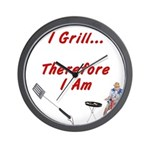 I Grill Therefore I Am... Wall Clock