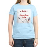 I Grill Therefore I Am... Women's Pink T-Shirt