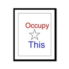 Occupy This! Framed Panel Print