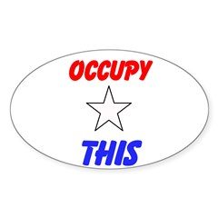 Occupy This! Sticker (Oval 10 pk)