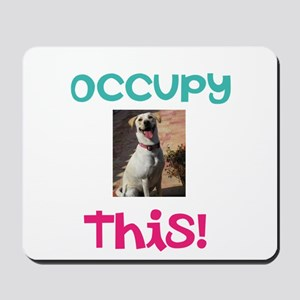 Occupy This Dog! Mousepad