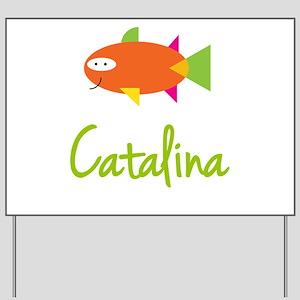 Catalina is a Big Fish Yard Sign