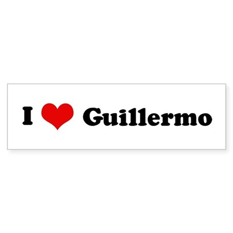 I Love Guillermo Bumper Sticker