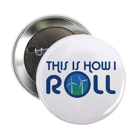 """This Is How I Roll Turbines 2.25"""" Button"""