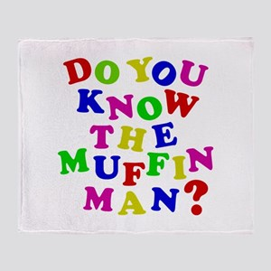 Do you now the Muffin Man? Throw Blanket