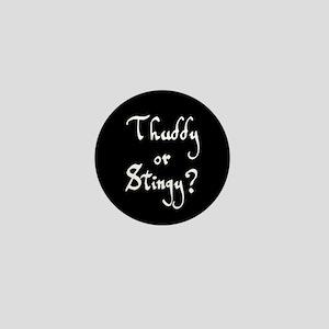 Thuddy or Stingy Mini Button