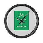 Enough Is Enough var Bike Large Wall Clock