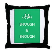 Enough Is Enough var Bike Throw Pillow