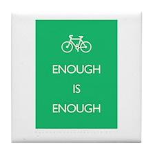 Enough Is Enough var Bike Tile Coaster