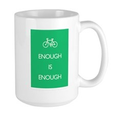 Enough Is Enough var Bike Large Mug