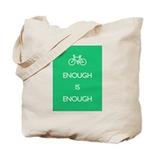 Enough Is Enough var Bike Tote Bag