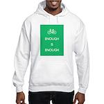 Enough Is Enough var Bike Hooded Sweatshirt