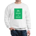 Enough Is Enough var Bike Sweatshirt