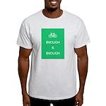 Enough Is Enough var Bike Light T-Shirt