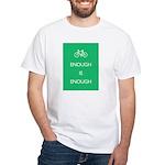 Enough Is Enough var Bike White T-Shirt