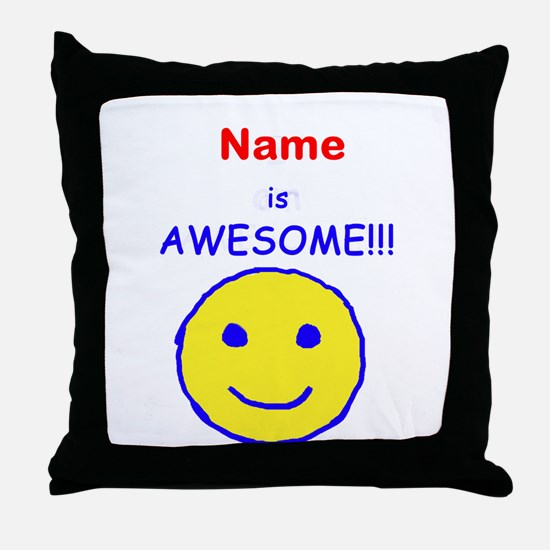 I am Awesome (personalized) Throw Pillow