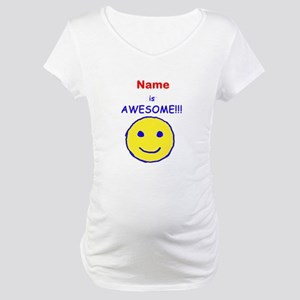 I am Awesome (personalized) Maternity T-Shirt