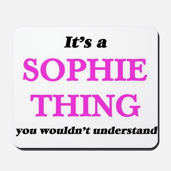 It's a Sophie thing, you wouldn' Mousepad