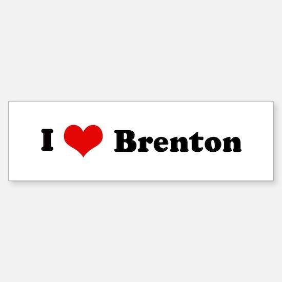 I Love Brenton Bumper Bumper Bumper Sticker