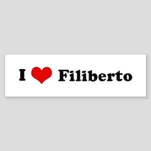 I Love Filiberto Bumper Sticker