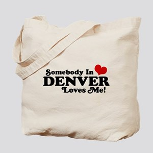 Somebody In Denver Loves Me Tote Bag