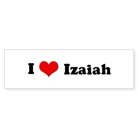 I Love Izaiah Bumper Sticker