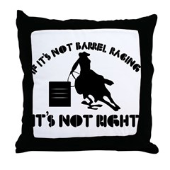 If it's not barrel racing it's not right Throw Pil