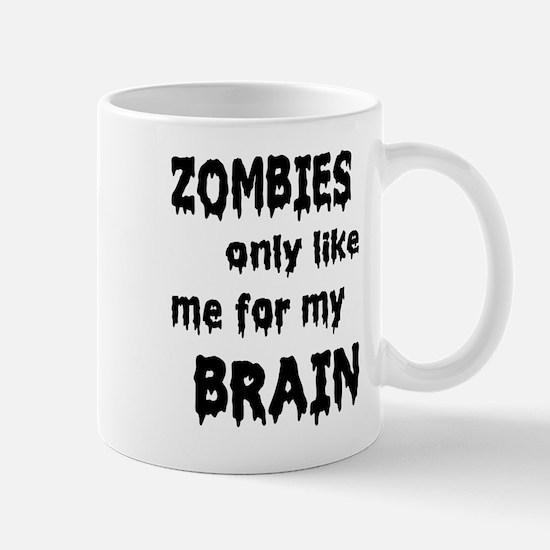 Zombies Like My Brains Mug