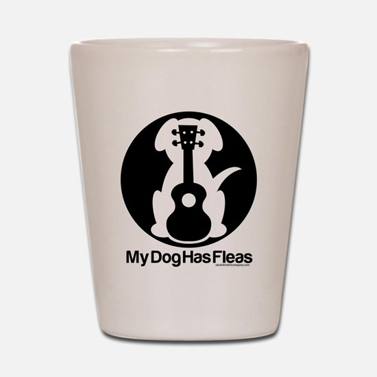 My Dog Has Fleas Ukulele Shot Glass
