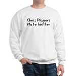 Chess Players Mate Better Sweatshirt