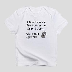 Short Attention Infant T-Shirt