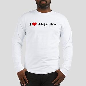 I Love Alejandro Long Sleeve T-Shirt