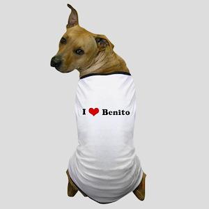 I Love Benito Dog T-Shirt
