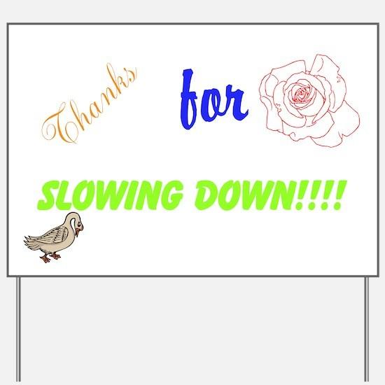 Cute Slow down Yard Sign