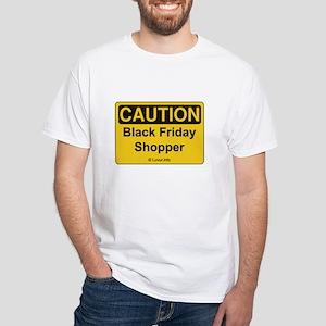 Caution Black Friday Shopper White T-Shirt